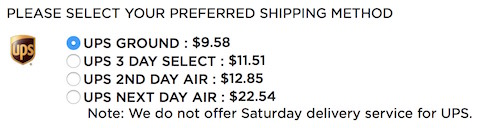 Adafruit offers four shipping methods on their site: UPS ground, UPS 3 day select, UPS 2nd day air, and UPS next day air. It even displays a little UPS icon. Below the list of options, which also notes the respective shipping charges, it states that they do not offer Saturday delivery service for UPS.